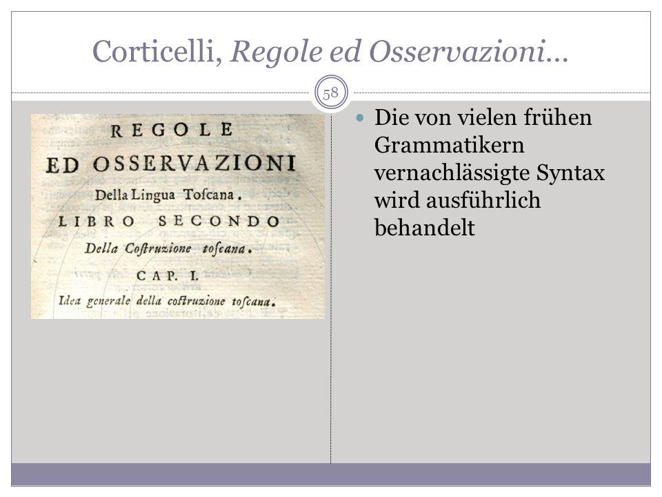 Corticelli, Regole ed Osservazioni… Die von vielen frühen Grammatikern vernachlässigte Syntax wird ausführlich behandelt 58