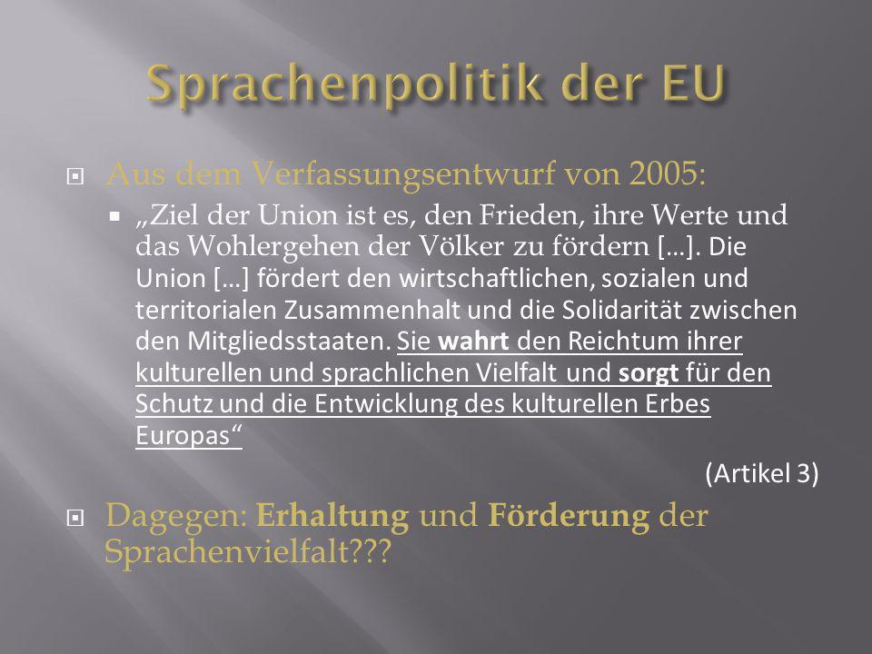 Aus dem Verfassungsentwurf von 2005: Ziel der Union ist es, den Frieden, ihre Werte und das Wohlergehen der Völker zu fördern […]. Die Union […] förde