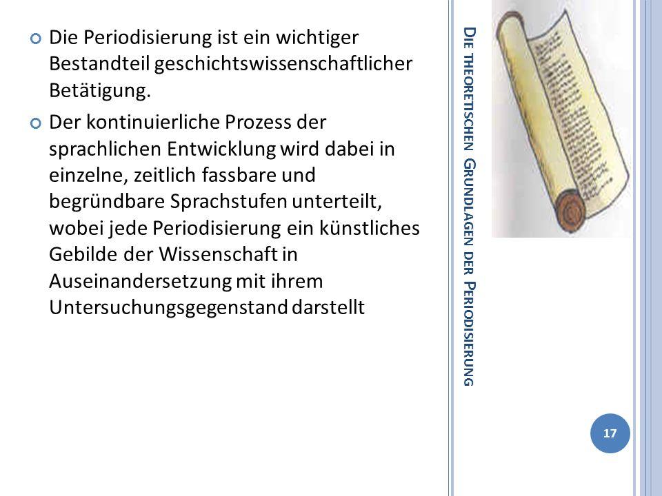 D IE THEORETISCHEN G RUNDLAGEN DER P ERIODISIERUNG Die Periodisierung ist ein wichtiger Bestandteil geschichtswissenschaftlicher Betätigung.