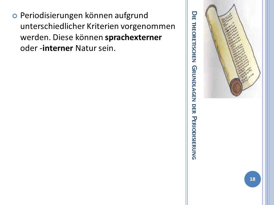 D IE THEORETISCHEN G RUNDLAGEN DER P ERIODISIERUNG Periodisierungen können aufgrund unterschiedlicher Kriterien vorgenommen werden.