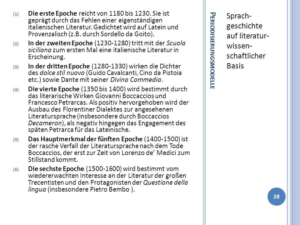 P ERIODISIERUNGSMODELLE Sprach- geschichte auf literatur- wissen- schaftlicher Basis (1) Die erste Epoche reicht von 1180 bis 1230. Sie ist geprägt du