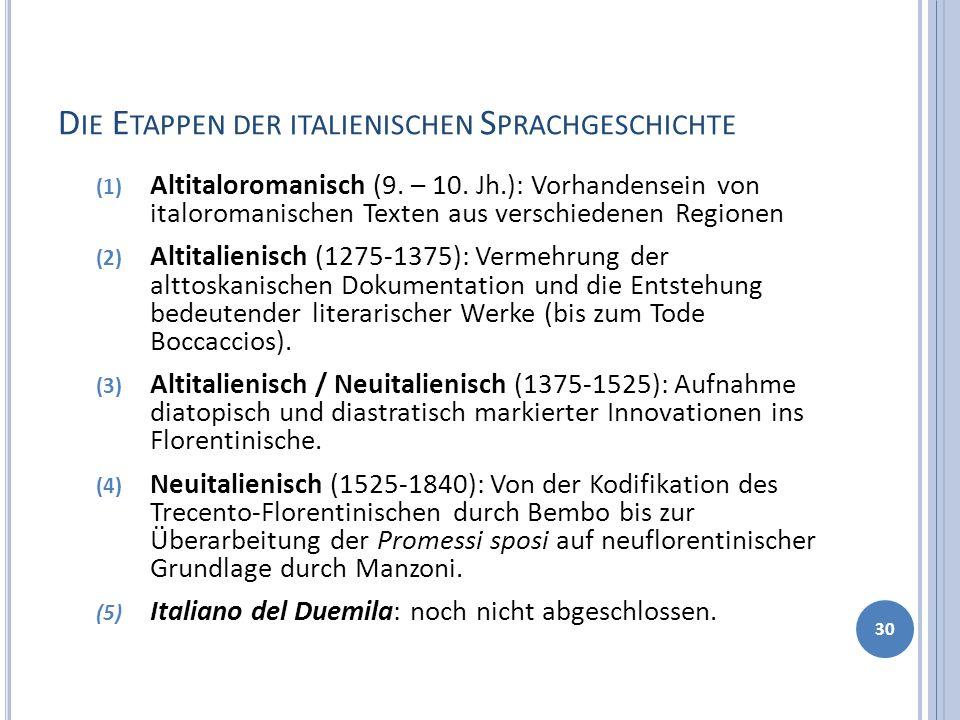 D IE E TAPPEN DER ITALIENISCHEN S PRACHGESCHICHTE (1) Altitaloromanisch (9.