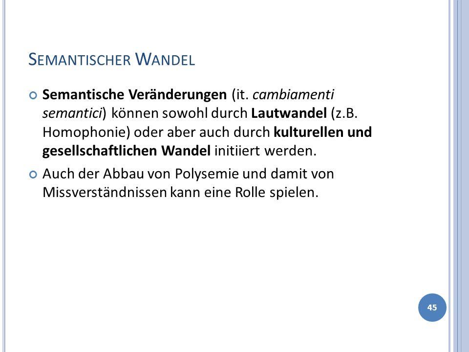S EMANTISCHER W ANDEL Semantische Veränderungen (it.