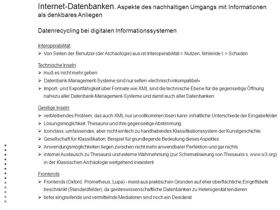 Datenrecycling bei digitalen Informationssystemen Internet-Datenbanken. Aspekte des nachhaltigen Umgangs mit Informationen als denkbares Anliegen Inte