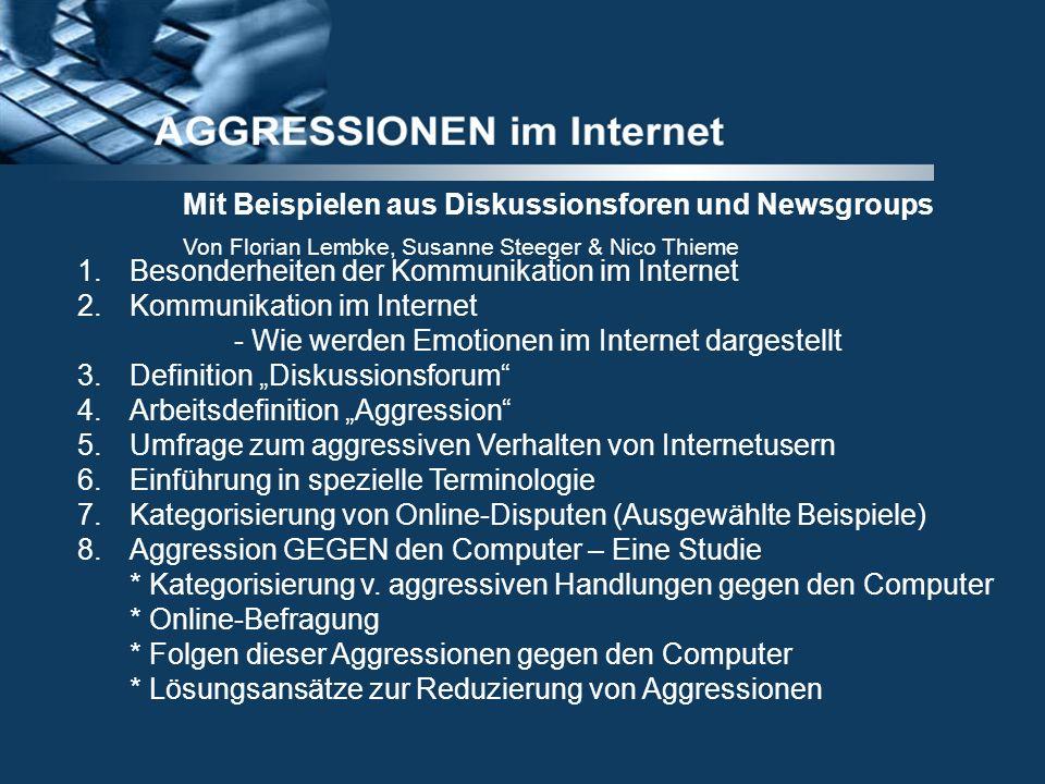 Mit Beispielen aus Diskussionsforen und Newsgroups 1.Besonderheiten der Kommunikation im Internet 2.Kommunikation im Internet - Wie werden Emotionen i