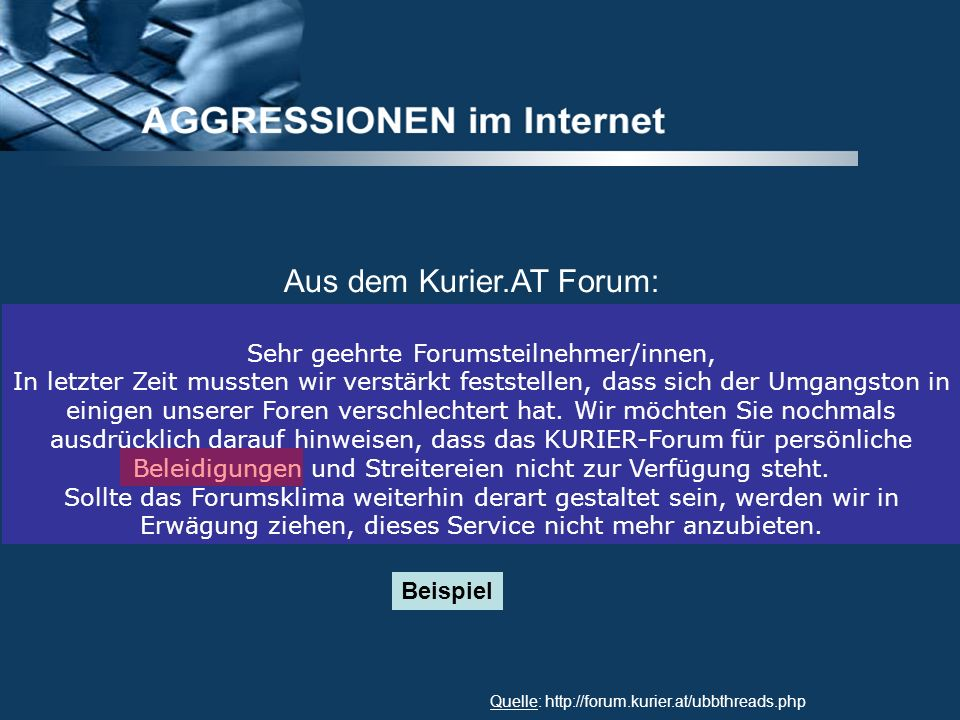 Aus dem Kurier.AT Forum: Quelle: http://forum.kurier.at/ubbthreads.php Sehr geehrte Forumsteilnehmer/innen, In letzter Zeit mussten wir verstärkt fest