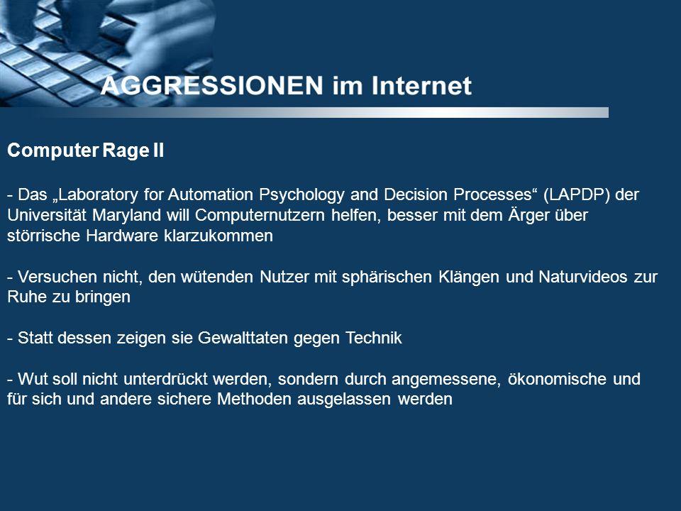 Computer Rage II - Das Laboratory for Automation Psychology and Decision Processes (LAPDP) der Universität Maryland will Computernutzern helfen, besse