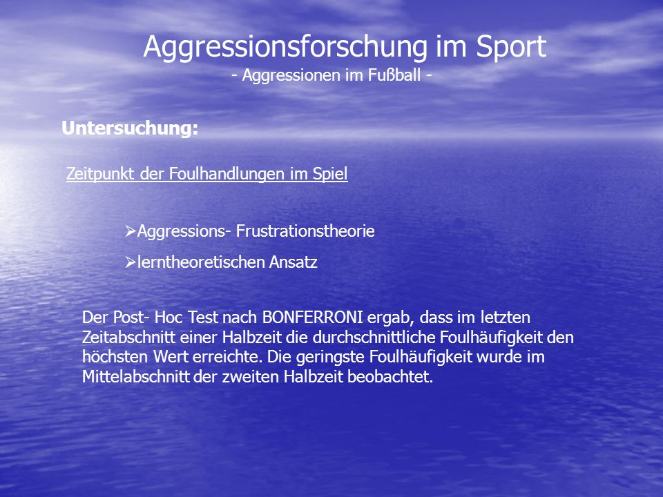 Aggressionsforschung im Sport - Aggressionen im Fußball - Aggressions- Frustrationstheorie lerntheoretischen Ansatz Der Post- Hoc Test nach BONFERRONI