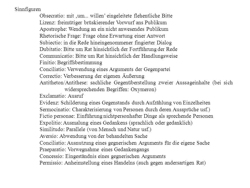 Sinnfiguren Obsecratio: mit um... willen eingeleitete flehentliche Bitte Lizenz: freimütiger brüskierender Vorwurf ans Publikum Apostrophe: Wendung an