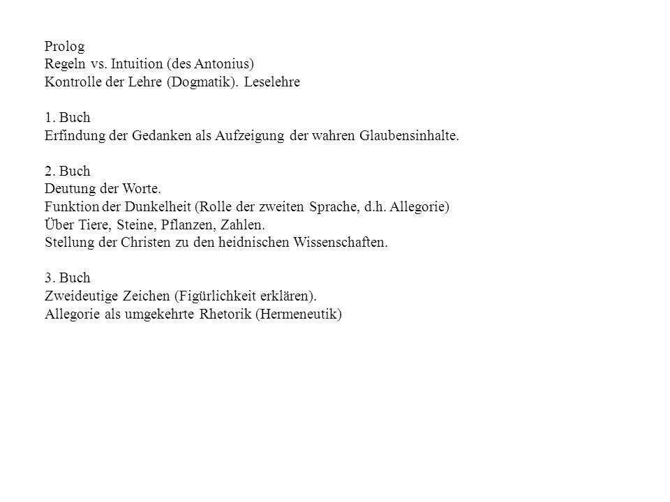 Prolog Regeln vs.Intuition (des Antonius) Kontrolle der Lehre (Dogmatik).