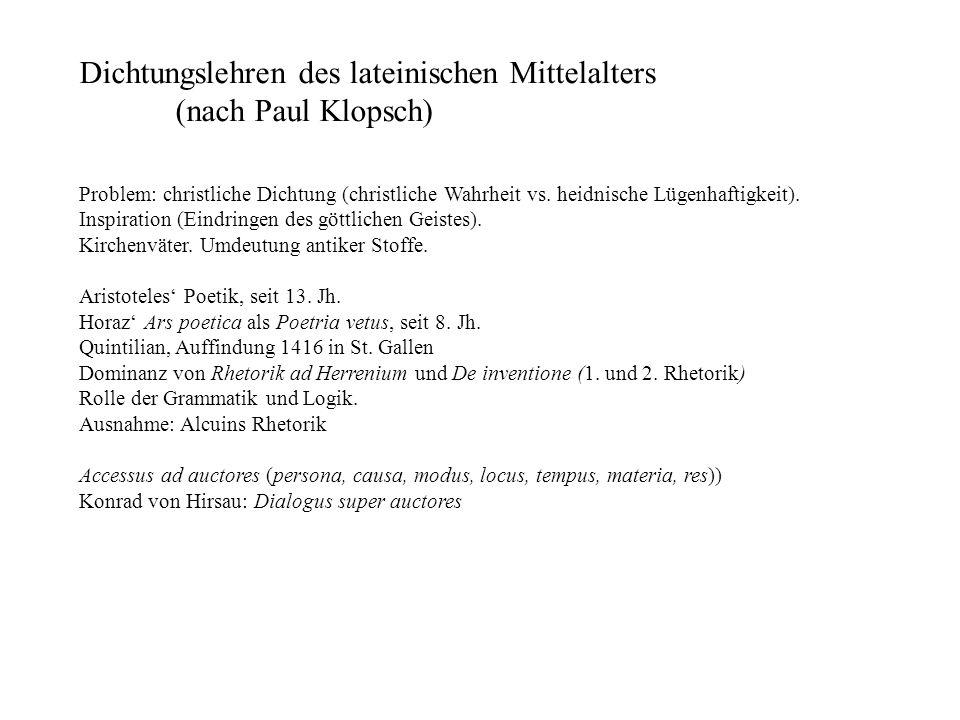 Dichtungslehren des lateinischen Mittelalters (nach Paul Klopsch) Problem: christliche Dichtung (christliche Wahrheit vs. heidnische Lügenhaftigkeit).