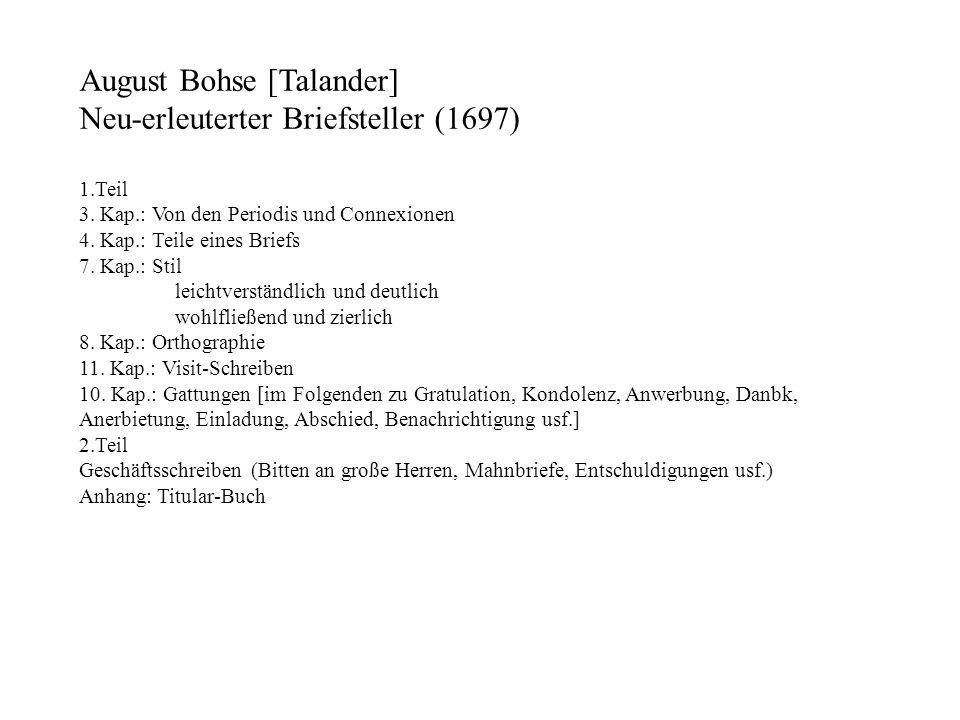 August Bohse [Talander] Neu-erleuterter Briefsteller (1697) 1.Teil 3. Kap.: Von den Periodis und Connexionen 4. Kap.: Teile eines Briefs 7. Kap.: Stil
