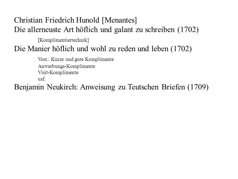 Christian Friedrich Hunold [Menantes] Die allerneuste Art höflich und galant zu schreiben (1702) [Komplimentiertechnik] Die Manier höflich und wohl zu