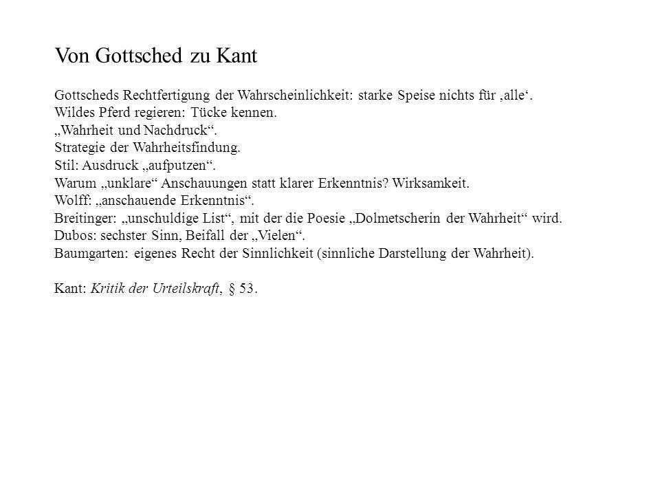 Von Gottsched zu Kant Gottscheds Rechtfertigung der Wahrscheinlichkeit: starke Speise nichts für alle.