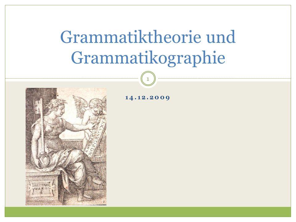 14.12.2009 Grammatiktheorie und Grammatikographie 1