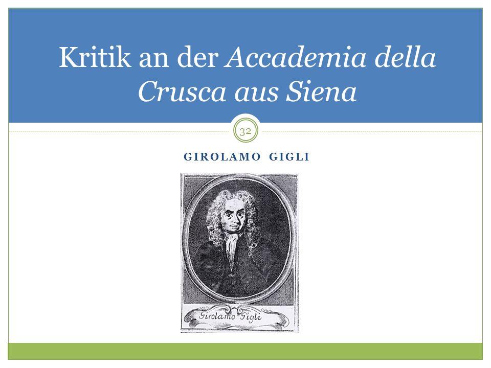 GIROLAMO GIGLI Kritik an der Accademia della Crusca aus Siena 32