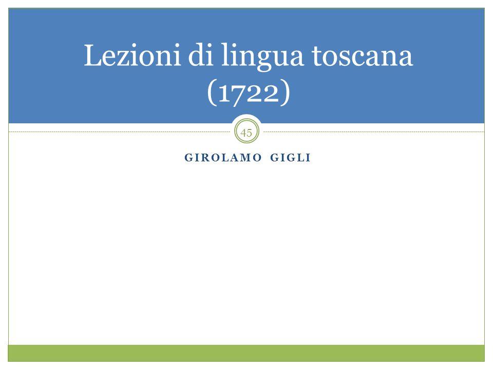GIROLAMO GIGLI Lezioni di lingua toscana (1722) 45