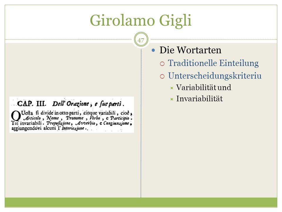 Girolamo Gigli Die Wortarten Traditionelle Einteilung Unterscheidungskriteriu Variabilität und Invariabilität 47