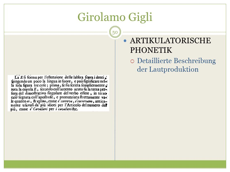 Girolamo Gigli ARTIKULATORISCHE PHONETIK Detaillierte Beschreibung der Lautproduktion 50