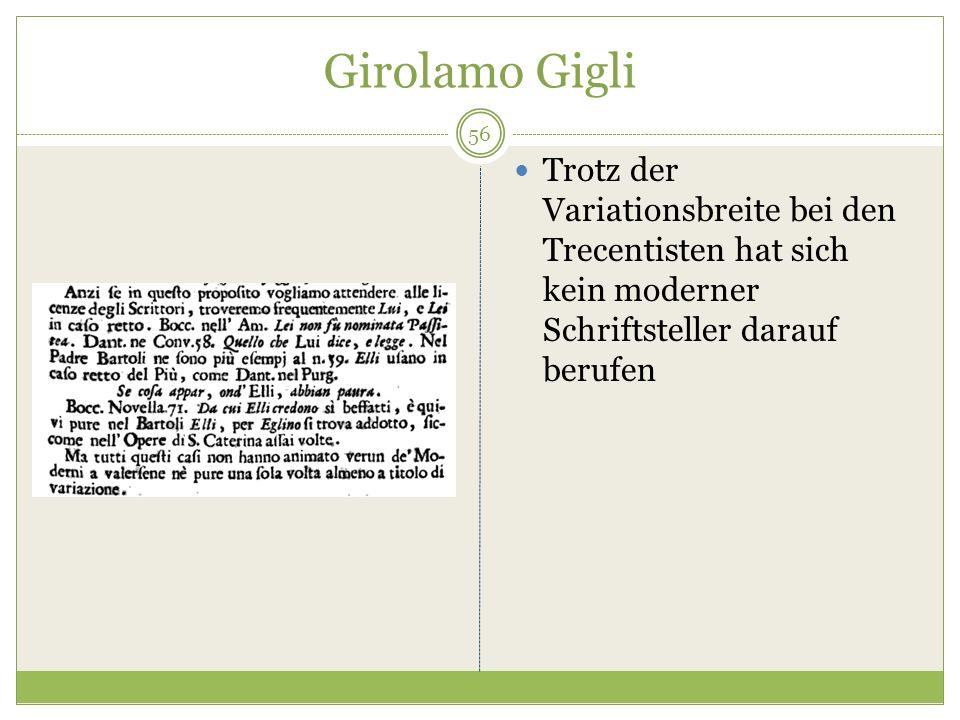 Girolamo Gigli Trotz der Variationsbreite bei den Trecentisten hat sich kein moderner Schriftsteller darauf berufen 56