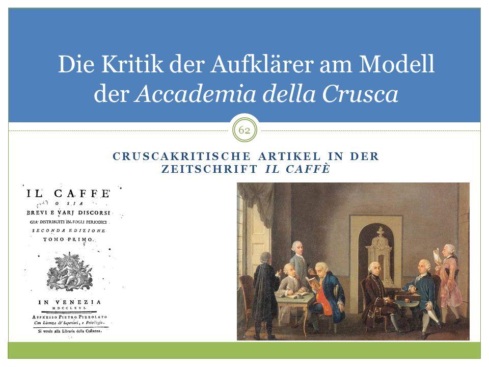 CRUSCAKRITISCHE ARTIKEL IN DER ZEITSCHRIFT IL CAFFÈ Die Kritik der Aufklärer am Modell der Accademia della Crusca 62
