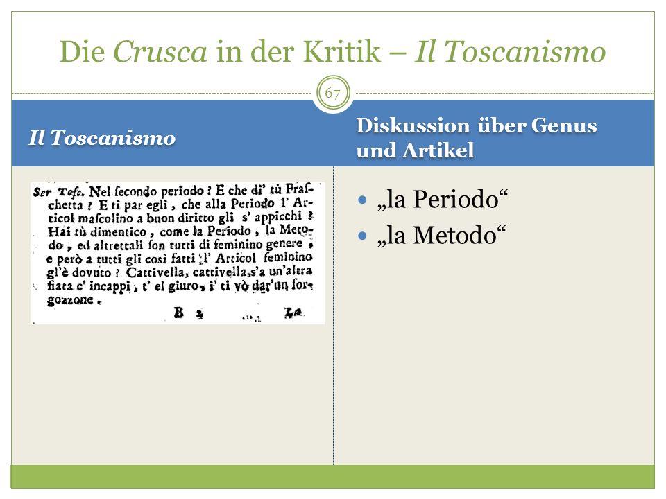 Il Toscanismo Diskussion über Genus und Artikel la Periodo la Metodo Die Crusca in der Kritik – Il Toscanismo 67