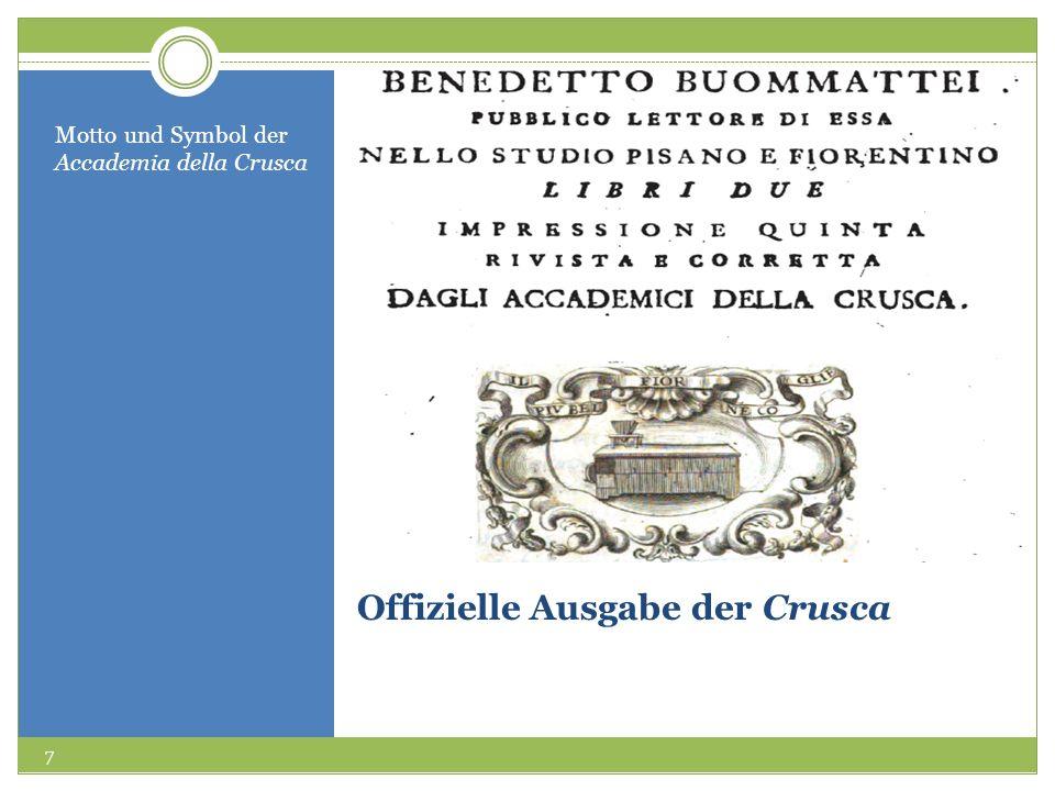 Offizielle Ausgabe der Crusca Motto und Symbol der Accademia della Crusca 7