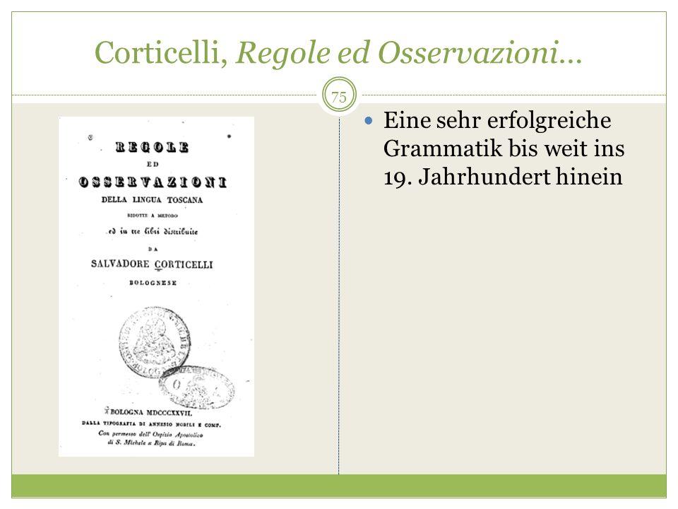 Corticelli, Regole ed Osservazioni… Eine sehr erfolgreiche Grammatik bis weit ins 19. Jahrhundert hinein 75