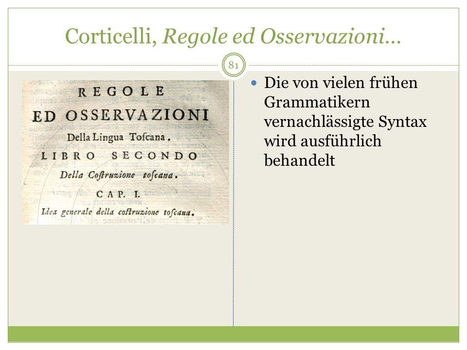 Corticelli, Regole ed Osservazioni… Die von vielen frühen Grammatikern vernachlässigte Syntax wird ausführlich behandelt 81