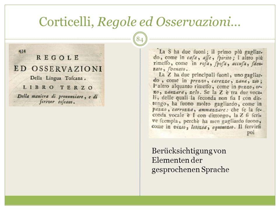 Corticelli, Regole ed Osservazioni… Berücksichtigung von Elementen der gesprochenen Sprache 84