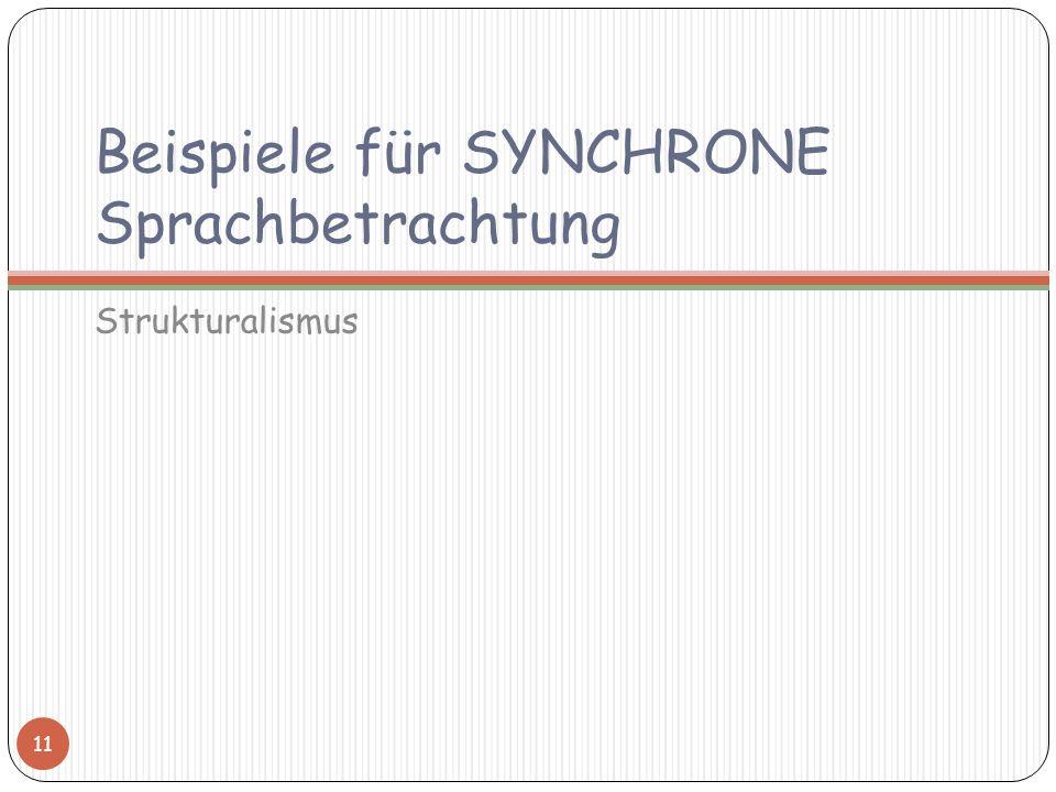 Beispiele für SYNCHRONE Sprachbetrachtung Strukturalismus 11