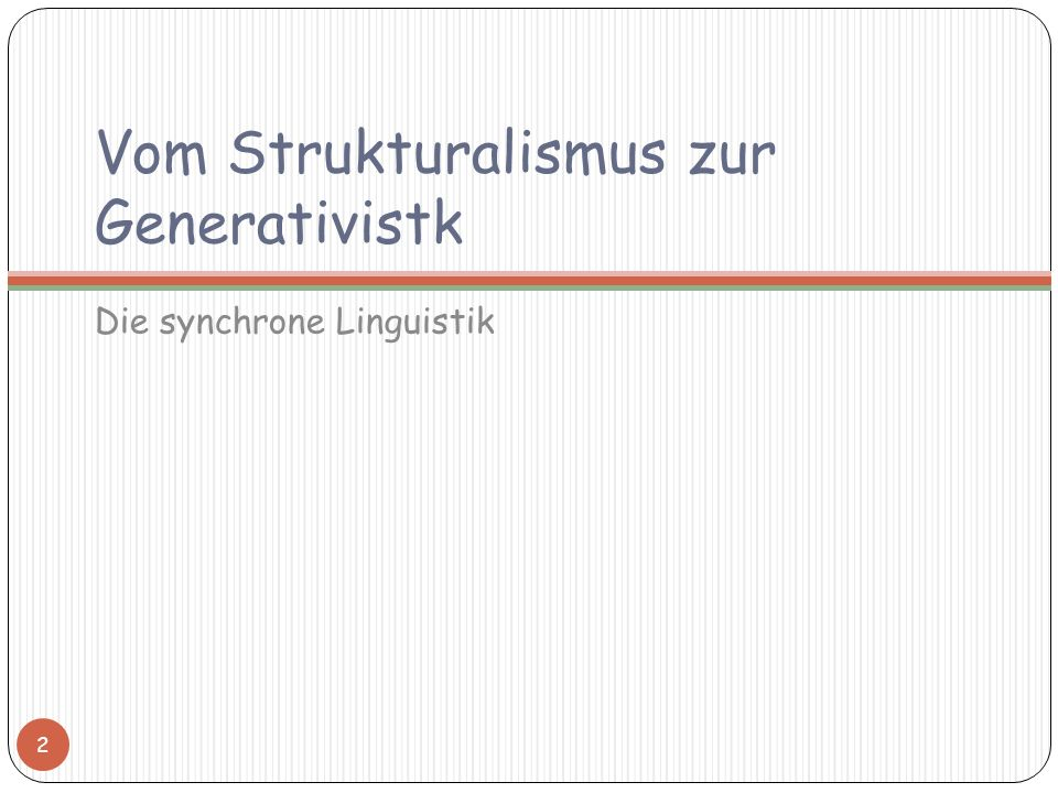 Vom Strukturalismus zur Generativistk Die synchrone Linguistik 2