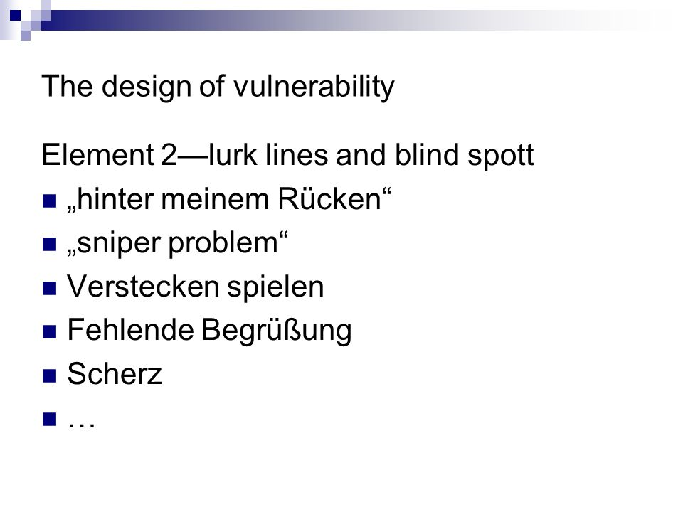 The design of vulnerability Element 2lurk lines and blind spott hinter meinem Rücken sniper problem Verstecken spielen Fehlende Begrüßung Scherz …