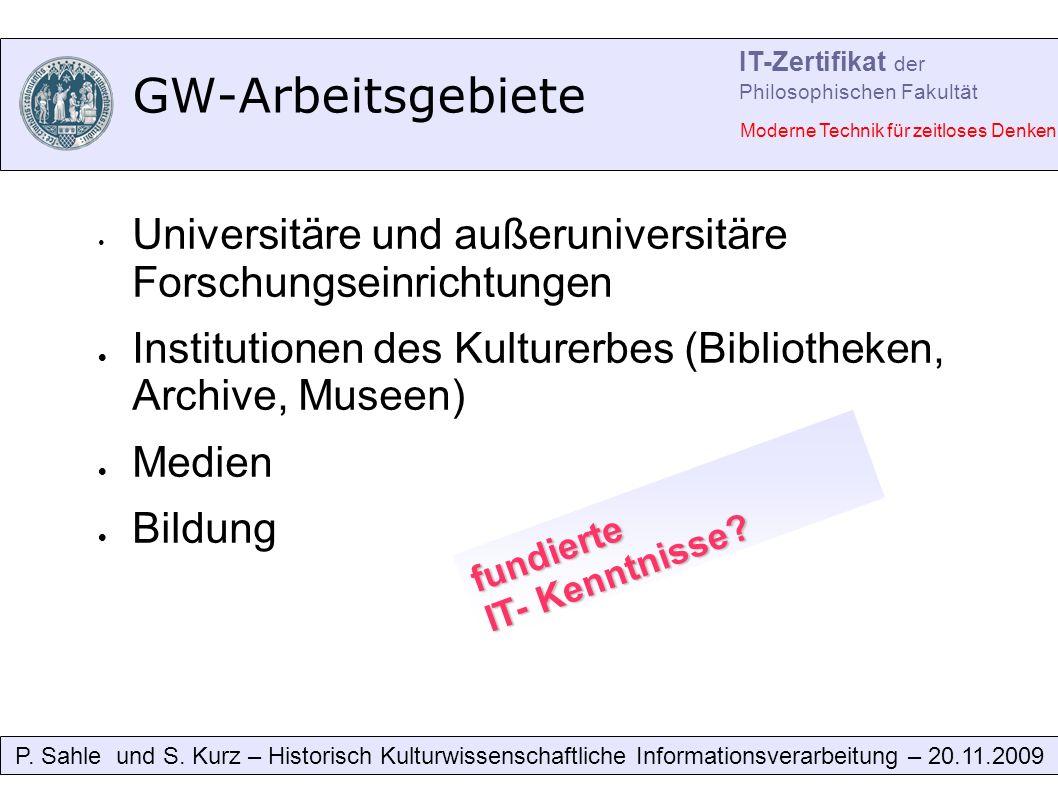 GW-Arbeitsgebiete Universitäre und außeruniversitäre Forschungseinrichtungen Institutionen des Kulturerbes (Bibliotheken, Archive, Museen) Medien Bildung P.