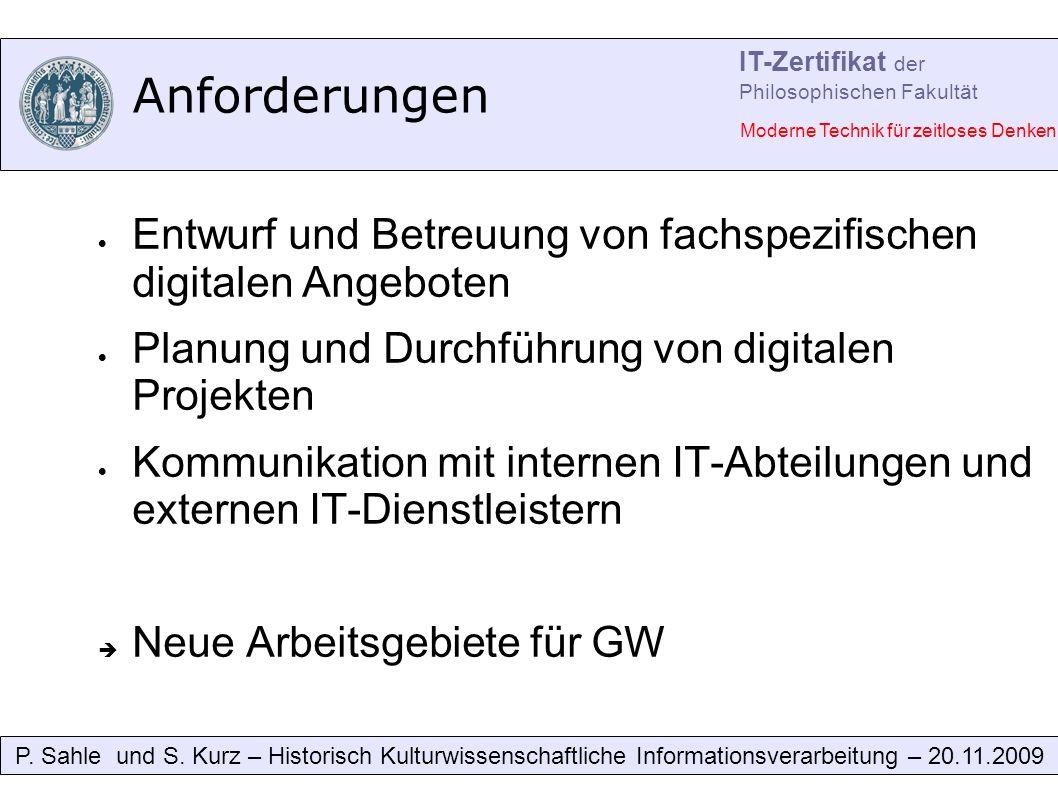 Anforderungen Entwurf und Betreuung von fachspezifischen digitalen Angeboten Planung und Durchführung von digitalen Projekten Kommunikation mit internen IT-Abteilungen und externen IT-Dienstleistern Neue Arbeitsgebiete für GW P.