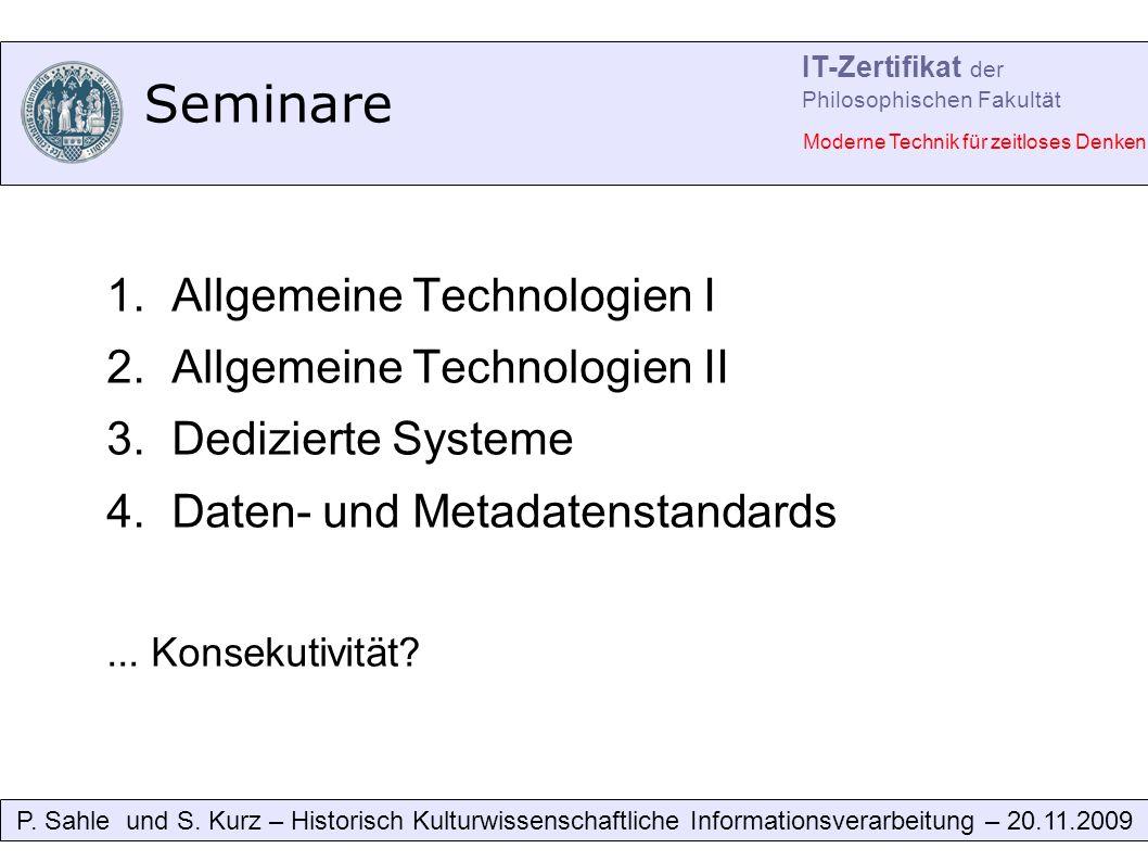 Seminare 1. Allgemeine Technologien I 2. Allgemeine Technologien II 3.