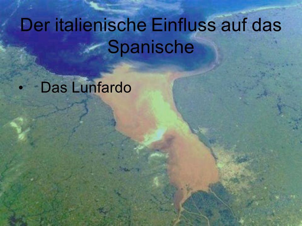 Der italienische Einfluss auf das Spanische Das Lunfardo