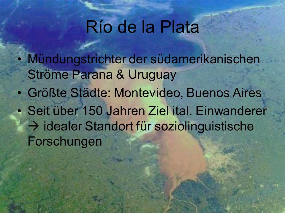 Mündungstrichter der südamerikanischen Ströme Parana & Uruguay Größte Städte: Montevideo, Buenos Aires Seit über 150 Jahren Ziel ital. Einwanderer ide