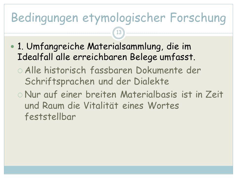 13 Bedingungen etymologischer Forschung 1.