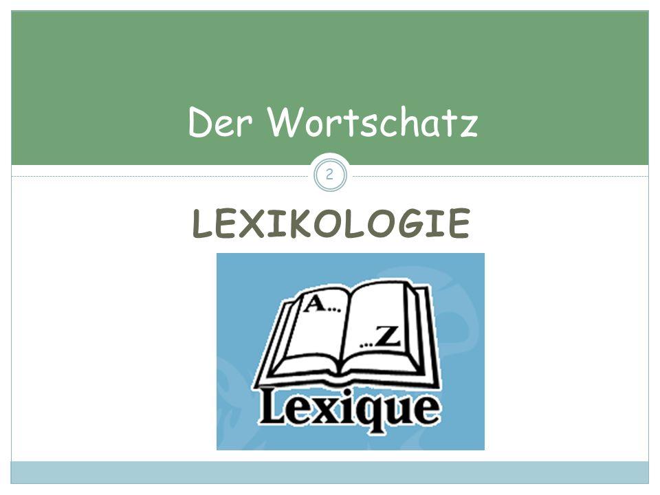 LEXIKOLOGIE 2 Der Wortschatz