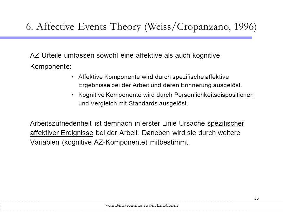 16 AZ-Urteile umfassen sowohl eine affektive als auch kognitive Komponente: Affektive Komponente wird durch spezifische affektive Ergebnisse bei der A