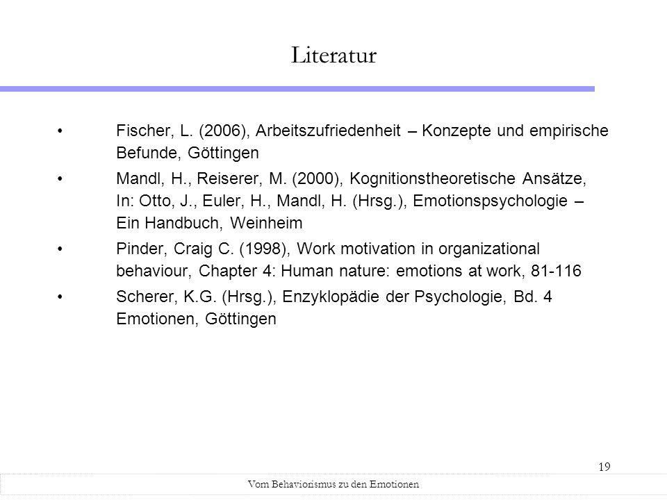 19 Literatur Fischer, L. (2006), Arbeitszufriedenheit – Konzepte und empirische Befunde, Göttingen Mandl, H., Reiserer, M. (2000), Kognitionstheoretis