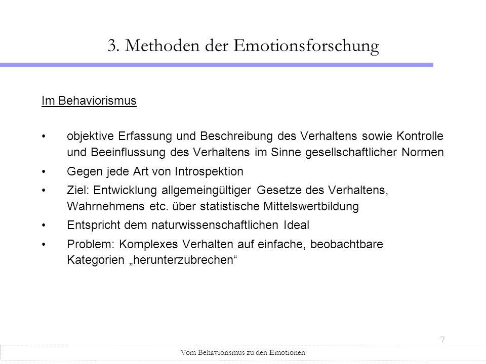 18 Vielen Dank für Ihre Aufmerksamkeit Vom Behaviorismus zu den Emotionen