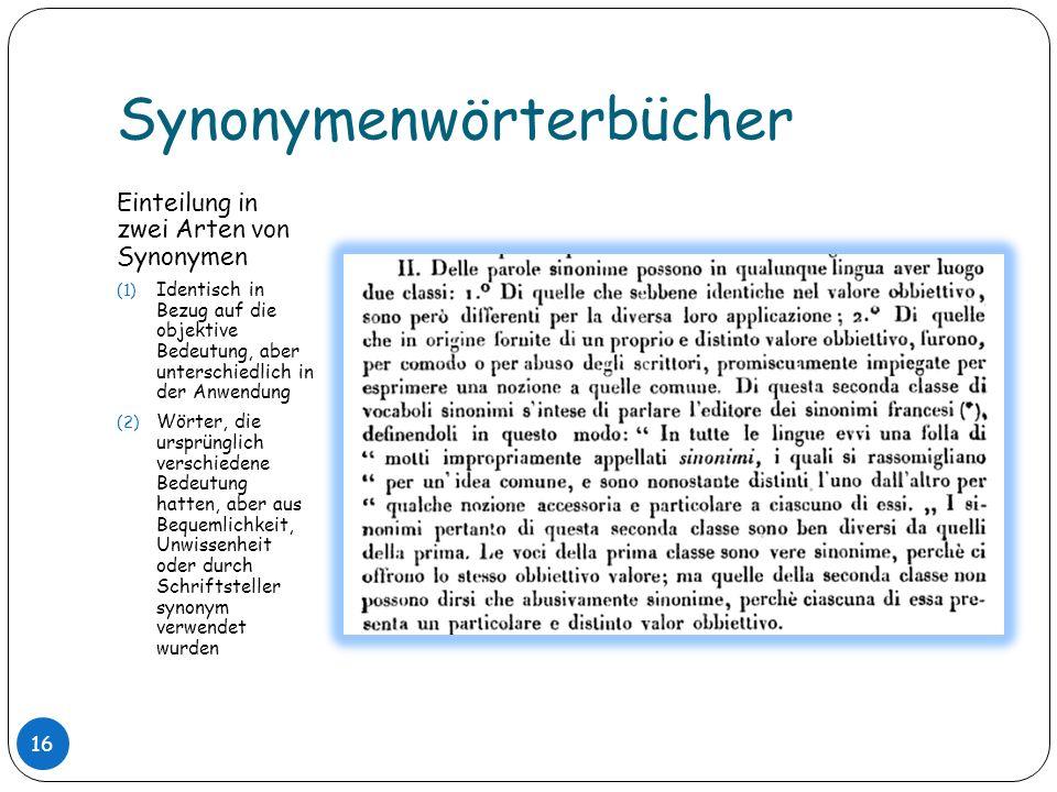 Synonymenwörterbücher Einteilung in zwei Arten von Synonymen (1) Identisch in Bezug auf die objektive Bedeutung, aber unterschiedlich in der Anwendung