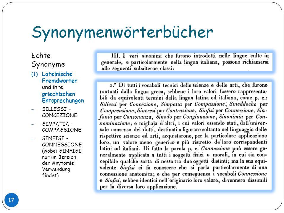 Synonymenwörterbücher Echte Synonyme (1) Lateinische Fremdwörter und ihre griechischen Entsprechungen SILLESSI – CONCEZIONE SIMPATIA – COMPASSIONE SIN