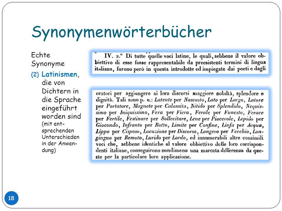 Synonymenwörterbücher Echte Synonyme (2) Latinismen, die von Dichtern in die Sprache eingeführt worden sind (mit ent- sprechenden Unterschieden in der