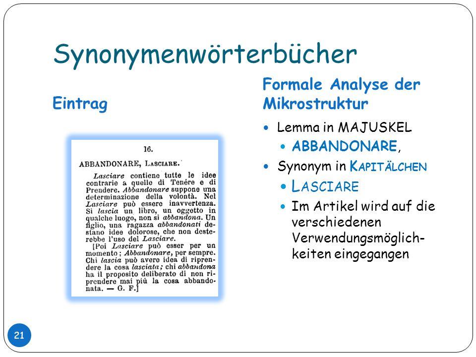 Synonymenwörterbücher Eintrag Formale Analyse der Mikrostruktur Lemma in MAJUSKEL ABBANDONARE, Synonym in K APITÄLCHEN L ASCIARE Im Artikel wird auf d