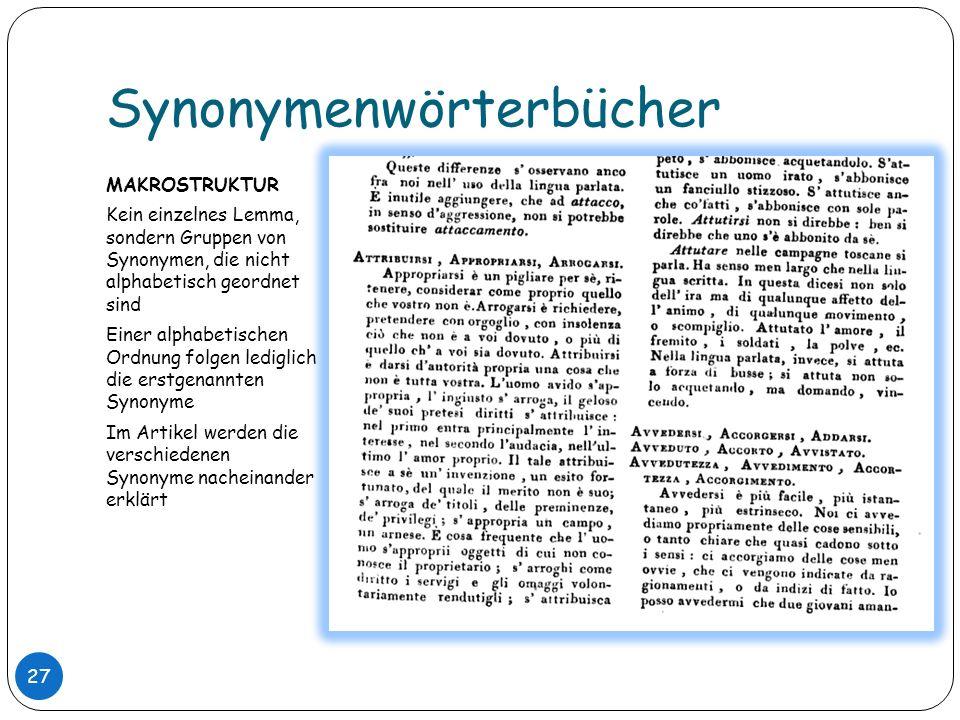 Synonymenwörterbücher MAKROSTRUKTUR Kein einzelnes Lemma, sondern Gruppen von Synonymen, die nicht alphabetisch geordnet sind Einer alphabetischen Ord