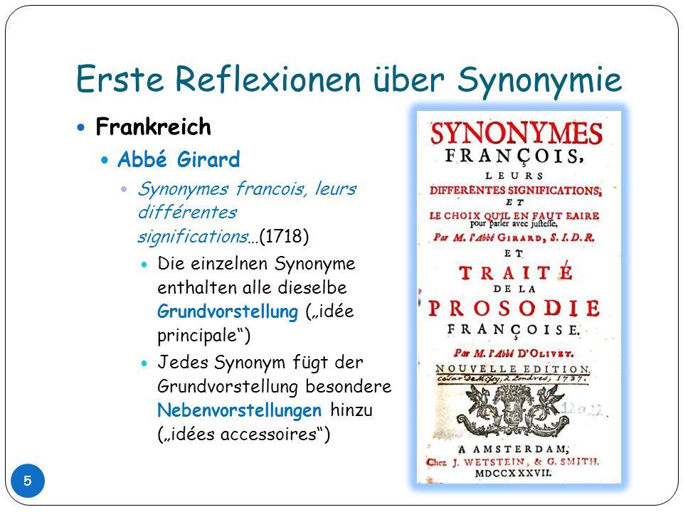 Erste Reflexionen über Synonymie Frankreich Abbé Girard Synonymes francois, leurs différentes significations…(1718) Die einzelnen Synonyme enthalten a