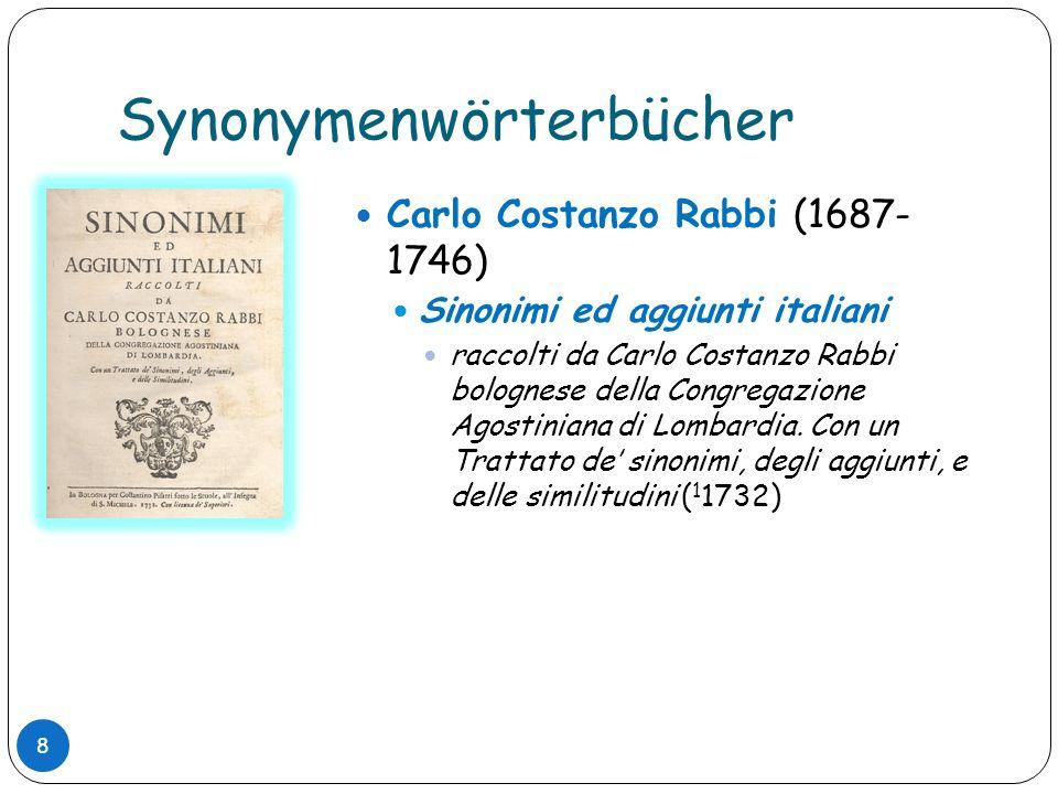 Synonymenwörterbücher Carlo Costanzo Rabbi (1687- 1746) Sinonimi ed aggiunti italiani raccolti da Carlo Costanzo Rabbi bolognese della Congregazione A